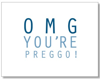 OMG You're PREGGO card. Hilarious card for a Pregnant Friend. Congratulations Baby Boy on the Way. Baby Shower Card