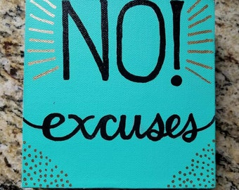Hand painted and Hand lettered Canvas Art- NO excuses