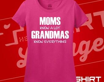 Moms Know A Lot Grandmas Know Everything. Moms. Grandmas. Mom Presents. Grandma Presents. T Shirts.