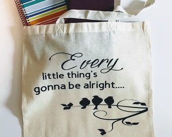 Every Little Thing's Gonna Be Alright, Grocery Tote, Reusable Tote, Grocery Bag, Cotton Bag, Shopping Bag, Farmers Market Bag, Bob Marley