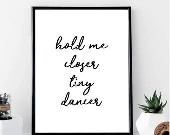 Hold Me Closer Tiny Dancer Print // Minimalist // Wall Art // Typography // Fashion // Scandinavian // Boho // Office // Gift for Music