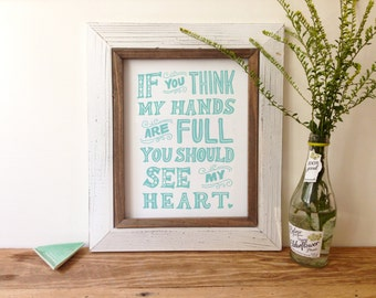 Full Hands Full Heart -Art Print 5x7, 8x10, 11x14