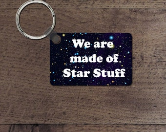 We are made of Star Stuff key chain