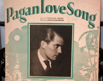 """1929 Pagan Love Song From the Movie """"The Pagan""""//Music by Nacio Herb Brown"""