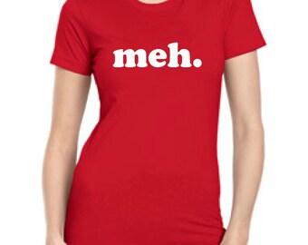 Women's t shirt meh funny tshirt Geek Nerd Cool Art T-Shirt Ladies Womens Funny Geek Gift t shirt