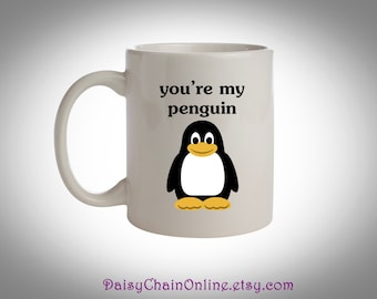 You're My Penguin Cute Coffee Mug -  Ceramic Coffee Cup - Custom Anniversary Gift for Him, Girlfriend Gift for Boyfriend, Unique Coffee Mug