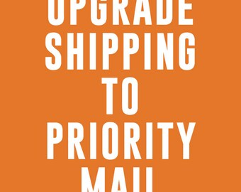 Upgrade Shipping to Priority Mail - Art by JP products