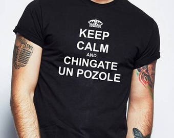Keep calm and chingate un Pozole