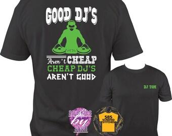 DJ Shirt, DJ T Shirt, Dj gift, Dj Christmas gift, Good DJ's aren't cheap, Dj, Party, music, headphones, turntable, christmas gift, dad gift
