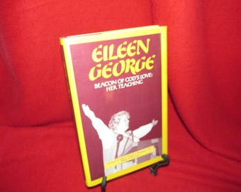 """Signed Copy of """"Eileen George: Beacon of God's Love-Her Teaching"""""""
