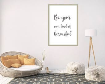 Be Your Own Kind Of Beautiful Art Download