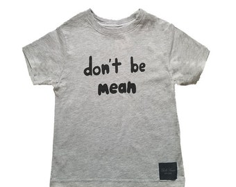 Bella Simone Don't Be Mean Kids Grey Graphic-Print T-Shirt, Little Boys, Little Girls  - Anti Bullying, Kindness, Teach Kids