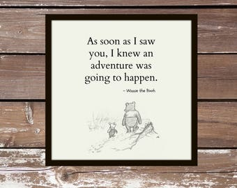Winnie the Pooh Quote, As soon as I saw you, I knew an adventure, Print, Printable Art, Printable Wall Art, Artwork, Art, Wall Art, Decor