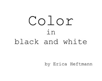 Color in Black and White by Erica Heftmann