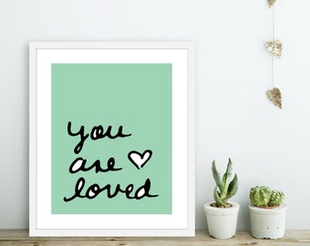 You Are Loved -  Art Print  -  Love Poster  - Wall Art - Mint Green Pastel Decor  - Love Art Gift