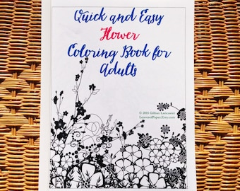 Quick and Easy Coloring Book: Coloring Book for Adults - Adult Coloring Book - Flowers - Large Print Coloring Book