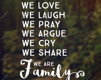 We Love We Laugh Decal - Family Decal - We Are Family Decal - Wall Words -  Family Words - Wall Vinyl - Family Car Decal - Saying Decals