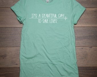 It's a Beautiful Day to Save Lives, Grey's Anatomy T-Shirt, Ladies Unisex Crewneck Shirt, Funny T-Shirt, Gift for Mom, Short Sleeve T-shirt