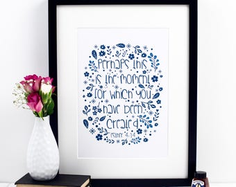 Perhaps This Is The Moment For Which You Have Been Created Print - Esther 4:14 Print - Christian Prints - Christian Gifts - Faith Print