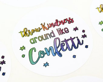 Throw kindness around like confetti rainbow ombre stickers  - shop supply, stationery, packaging