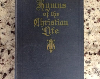 1936 Hymns of the Christian Life Hymn Book