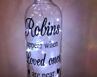 Robins appear when loved ones are near light up bottle