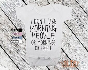Bodysuit or Toddler Shirt, I Don't Like Morning People Or Mornings Or People, Baby Bodysuit, Baby Shower Gift, Girls, Boys