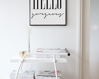 "Hello Gorgeous Printable Poster - Inspirational Poster - Printable Poster - Hello Gorgeous Print - 24x36"" - 70x100 cm, 50x70 cm, A4"