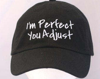 I'm Perfect You Adjust (Polo Style Ball Black with White Stitching)