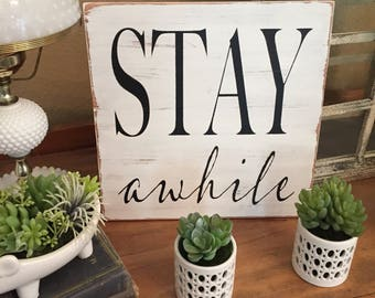 Stay Awhile Sign, Rustic Farmhouse Sign, Distressed Sign, Fixer Upper Decor, Wall Hanging