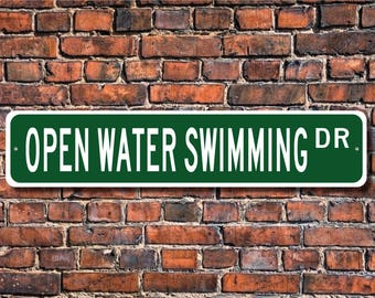 Open Water Swimming, Open Water Swimming Sign, Open Water Swimming Fan Gift, Swimmer Gift, Swimmer, Custom Street Sign,Quality Metal Sign