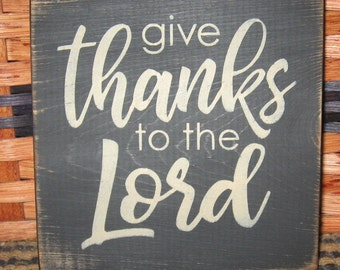 Primitive Country Give thanks to the Lord sign