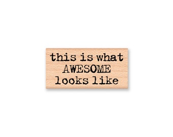 this is what AWESOME looks like-type font-word- wood mounted rubber stamp-#41-18