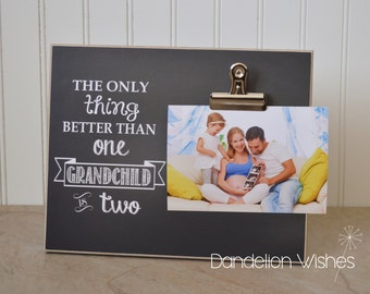 The Only Thing Better Than One Grandchild is Two; 8x10 Photo Clip Frame, SECOND Pregnancy Announcement, Grandparent Gift, Grandparents Day