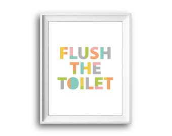 Flush the toilet, Printable Kids Art, Bathroom Prints,  Kids Bathroom Decor, Nursery Print, Printable Print, Digital Download, Toilet Sign