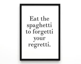 Eat the spaghetti to forgetti your regretti, Cool Poster, Wall Decor, Food Poster, Pasta Poster, Pasta, Poster, Abstract Wall Art