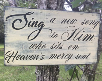 Sing a Song to Him rustic wood sign