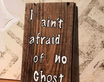 Barn Wood Sign/ Ghosts