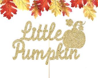 Little Pumpkin Cake Topper, Fall Cake Topper, Pumpkin Birthday Party, Baby Shower, Halloween, Pumpkin Party Decor, Gold Glitter, Handmade