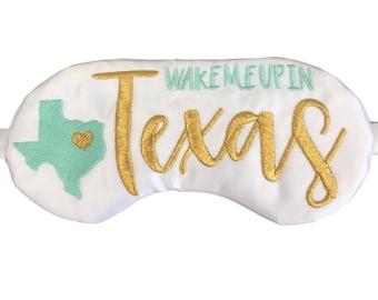 Wake me up in Texas Sleep Mask Family Trip Girls Getaway Bachelorette Texas Dallas Austin Houston San Antonio