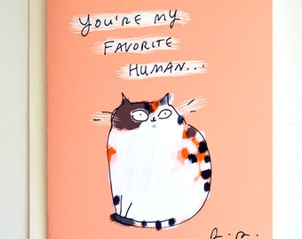 You're My Favorite Human - Funny Cat Card - Cat Mom or Cat Dad Card - From the Cat