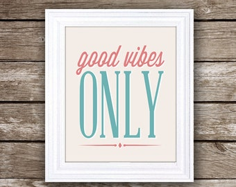 Good Vibes Only - 8x10 Peach and Teal - Inspirational Printable -  Motivational Quote - Instant download