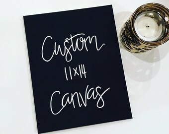 11x14,canvas wall art,custom sign,custom quote sign, hand lettered,custom canvas quote,personalized wall art,personalized quote,wall decor