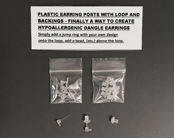Plastic Earring Posts for Dangle Earrings with Loop & Backings- Create Metal Free, Hypoallergenic Dangle Earrings - Rare, hard to find