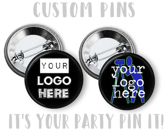 Custom Logo Pins 2.25 inch pinback button pin badge Your Company Logo / Your Pictures PINS Swag Gifts, Company Giveaway Pins badges