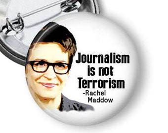 Free Press Button/ Journalism Button/ Rachel Maddow Quote/ Protest Pin/ Fake News Magnet/ Fake News Pin/ Fake News Magnet/ Rachel Maddow B19