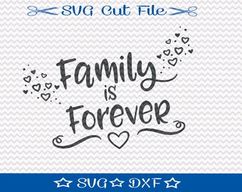 Family is Forever SVG Cut File / SVG Cut File for Silhouette or Cricut / Motivational Quote Svg