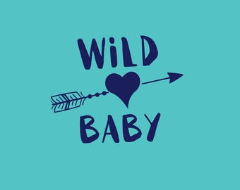 Wild Baby SVG Clipart, Arrow & Heart Svg, Newborn Cutting Files, Silhouette Cameo, Cricut Explore, Graphic Overlays, Vector File, NW2383