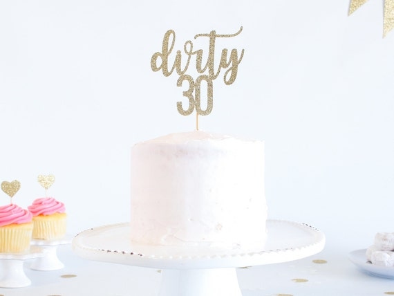 Dirty 30 Cake Topper - Glitter - Birthday Cake Topper. Funny Birthday. 30th. Dirty Thirty. Thirtieth Birthday Decor. 30th Cake Smash.