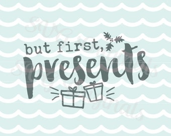 But First Presents SVG Vector File. So many uses! Cricut Explore and more!  But first presnts Christmas Holiday Gift Fun SVG